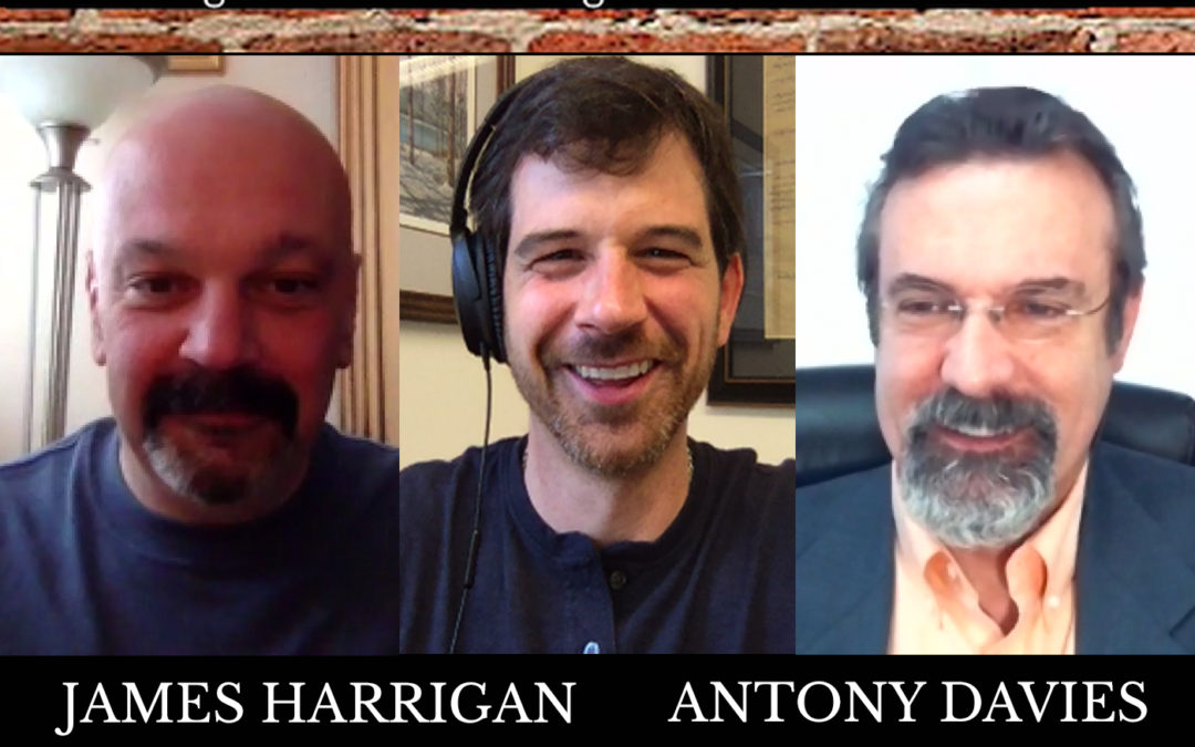 Uncompromised Talk with James Harrigan, Antony Davies & Ron Renaud