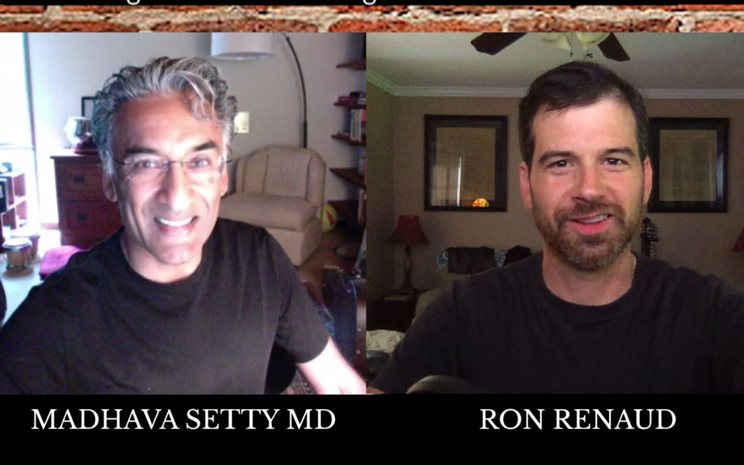 Uncompromised Talk with Madhava Setty MD and Ron Renaud